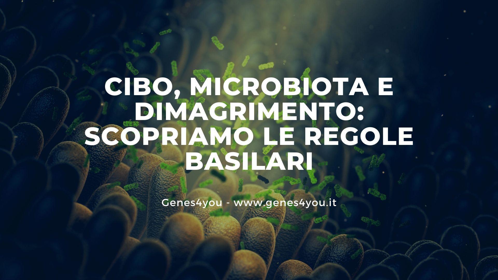 Cibo, microbiota e dimagrimento_ scopriamo le regole basilari - Genes4you(1)